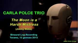 Carla Polce Trio: The Moon is a Harsh Mistress (J.Webb) [Binaural Audio]
