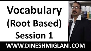 Enhance Vocabulary (Root Based) Session 1 by Dinesh Miglani