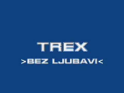 TUTIN -Trex- Bez ljubavi