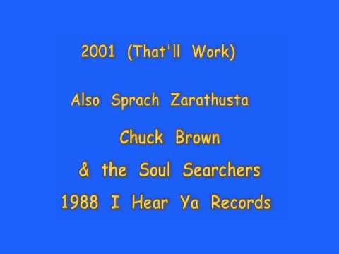 2001 (That'll Work) Also Sprach Zarathustra - Chuck Brown&the Soul Searchers