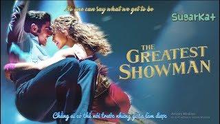 {VIETSUB} Zac Efron x Zendaya - Rewrite The Stars ( OST The Greatest Showman 2017)