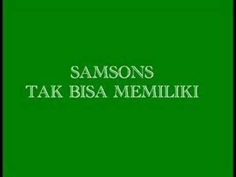 Samsons - Tak Bisa Memiliki