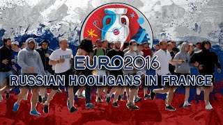EURO 2016/Russian Hooligans in FRANCE/Околофутбол