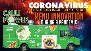 Perfect Time For Menu Innovation & Healthy Choices? | CAULIPOWER | Coronavirus Restaurant Impact