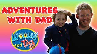 Woolly and Tig - Adventures with Dad | Kids TV Show | Toy Spider