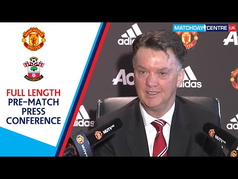 Manchester United vs Southampton : Louis Van Gaal Press Conference