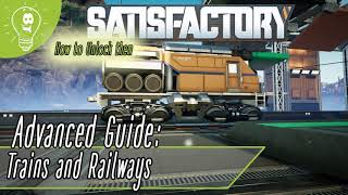 Satisfactory: Advanced Guide to Trains. With Roundabout Junctions and Speedanalytics