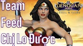 Gặp Fan bị ăn hành - Chị Đại Wonder Woman có lo được Team feed 2 lane + rừng