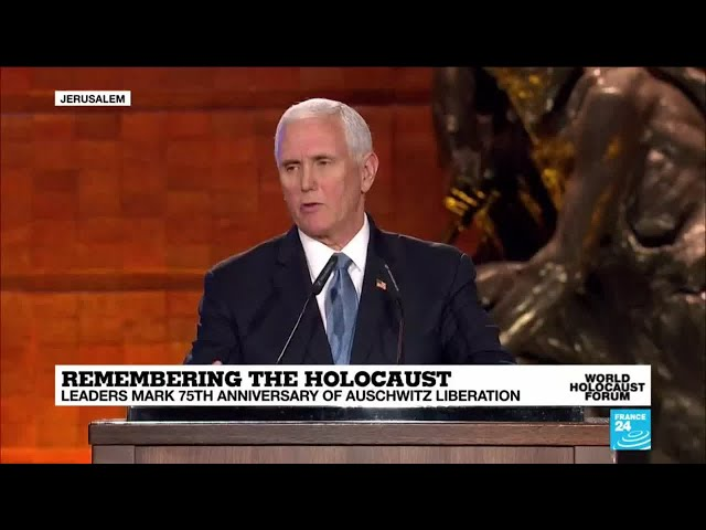 Remembering the Holocaust US Vice-President Mike Pence addresses world leaders