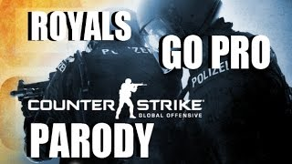 I'll Never Be A GO Pro - Lorde 'Royals' Counter Strike Global Offensive Parody