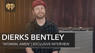 "Download Lagu Who Inspired Dierks Bentley To Write ""Woman, Amen""? 