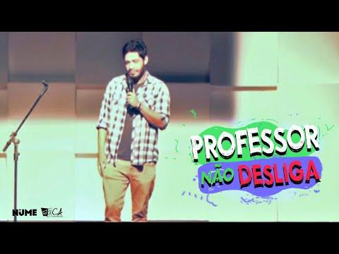 Stand up PROFESSOR NÃO CONSEGUE DESLIGAR