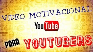 VIDEO MOTIVACIONAL PARA YOUTUBERS | RODOtv
