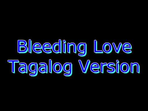 Bleeding Love Tagalog Version