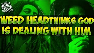 The Israelites:Weed Head Thinks God is Dealing With Him!!!!