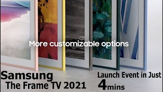 Samsung The Frame 2021 Launch Event in Just 4mins | #SamsungTheFrame #TheFrame ##TheFrameTV