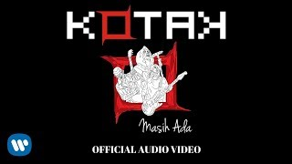 KOTAK - Masih Ada (Official Video Audio)
