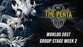 The Penta: Worlds 2017 Group Stage Week 2