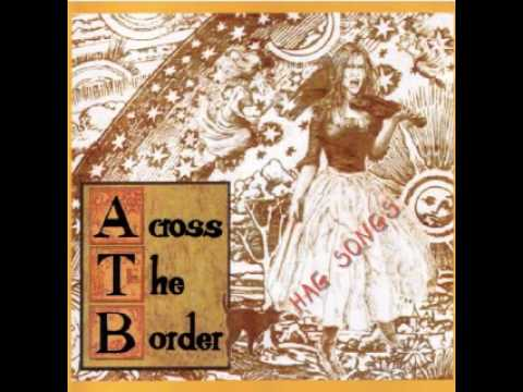 Across The Border - Follow Your Girl
