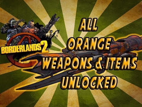 Borderlands 2 - All Orange / Legendary Guns UNLOCKED