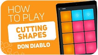 How to play: CUTTING SHAPES (Don Diablo) - SUPER PADS - Kit Dancin