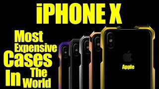 iPhone X - Most Expensive Cases In The World - Best iPhone X Cases
