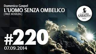 Domenica Gospel @ Milano | L'uomo senza ombelico - Pastore Roselen | 07.09.2014