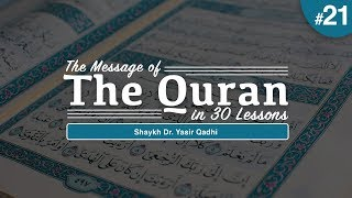 The Message of The Quran - Part 21: Surah Al-Aḥzāb, Surah Saba` & Surah Fāṭir | Shaykh Yasir Qadhi