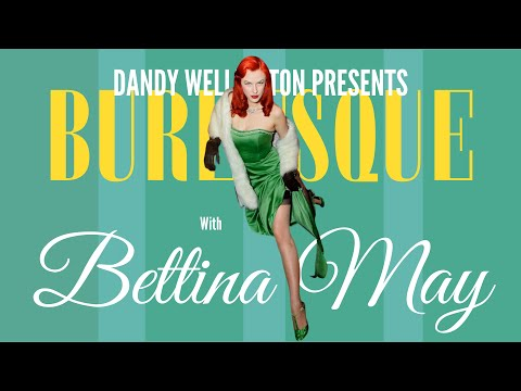 Dandy Wellington and His Band featuring Burlseque by Bettina May