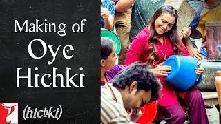 Making of Oye Hichki Song | Hichki | Rani Mukerji | Releasing 23 March 2018