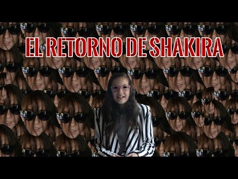 EL RETORNO DE SHAKIRA...