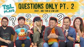 TSL Plays: Questions Only 2.0 (feat. Joie Tan & Lew Loh)