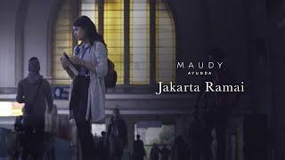 Maudy Ayunda Jakarta Ramai Official Video Clip