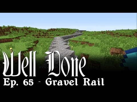 Well Done - Ep. 65 - Gravel Rail
