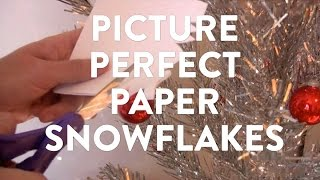 How To Make Picture Perfect Paper Snowflakes.