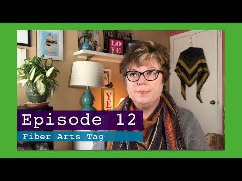 Welcome to my Knitting Podcast - Episode 12  - The Fiber Arts Tag