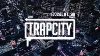 Trap City NOIXES   Focused ft  iSH tsEl4 NE AU