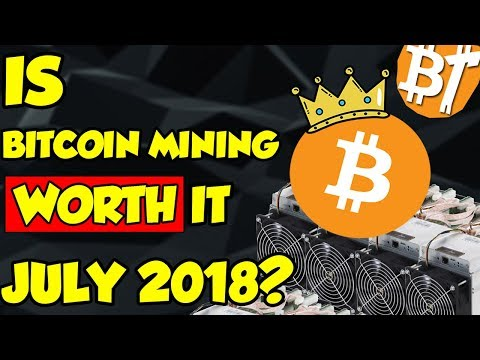 Is bitcoin mining worth it in July (2018) #Marketreview