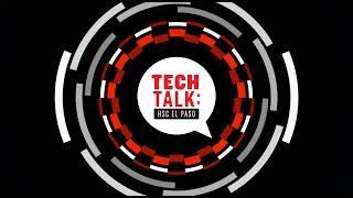 TECH TALK: HSC El Paso 10/29/18