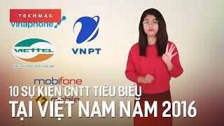 TechBack: 10 sự kiện CNTT tiêu biểu tại Việt Nam năm 2016