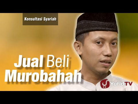 Konsultasi Syariah : Jual Beli Murabahah - Ustadz Ammi Nur Baits