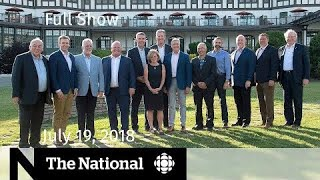 The National for July 19, 2018 — Premiers Meeting, Trump, Tick Seasonal