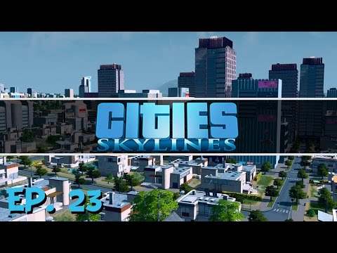 Cities Skylines - Ep. 23 - Bridging the Buildings! - Let's Play