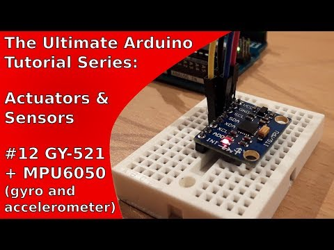 Tutorial: Gyroscope and Accelerometer (GY-521/MPU6050) with Arduino   UATS A&S #12
