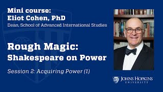 Session 2: Rough Magic: Shakespeare on Power
