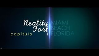 REALITY FORT - MIAMI - CAPITULO 1