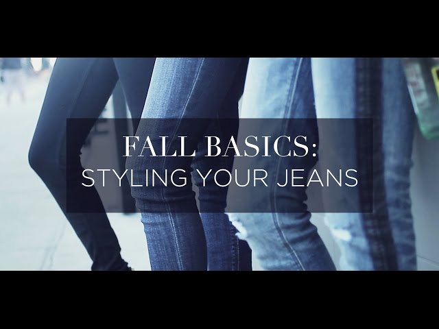 Fall Basic: Styling your Jeans