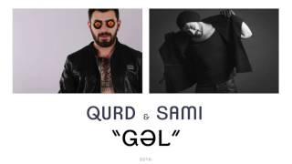 Qurd ft Sami Oruc  - Gel