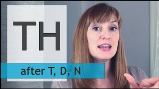 How to Pronounce the TH Sound after T, D, N