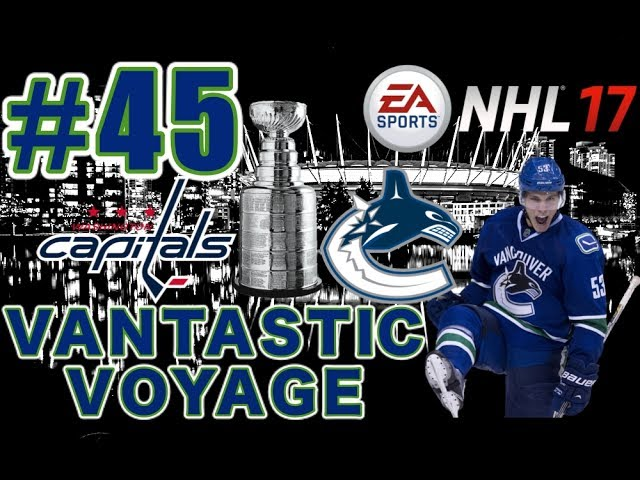 NHL 17 Vancouver Canucks Franchise Mode 45 STANLEY CUP